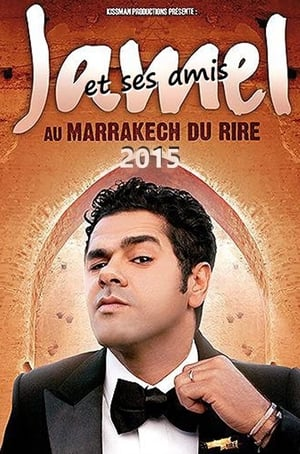 Jamel et ses Amis au Marrakech du Rire 2015-Azwaad Movie Database