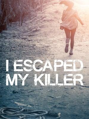 I Escaped My Killer