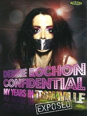 Debbie Rochon Confidential: My Years in Tromaville Exposed! (2006)