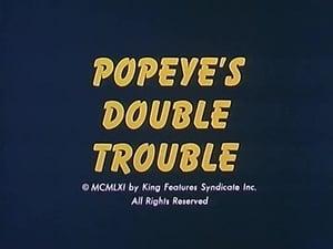 Popeye's Double Trouble
