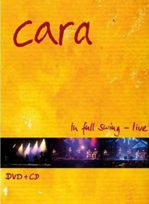 Cara: In Full Swing - Live