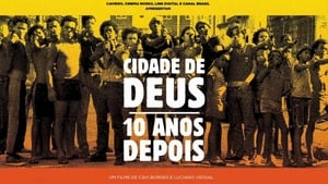 City of God – 10 Years Later (2013)