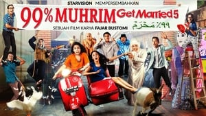 99% Muhrim – Get Married 5 (2015)
