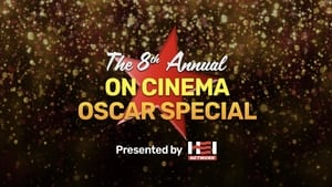 The 8th Annual Live 'On Cinema' Oscar Special (2021)