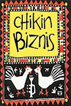 Chikin Biznis ... The Whole Story!