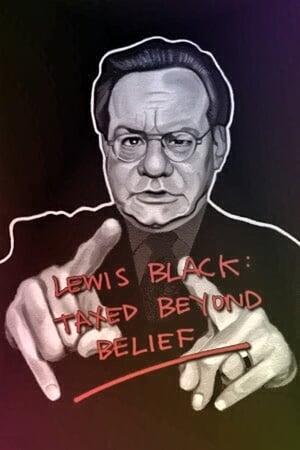 Lewis Black: Taxed Beyond Belief