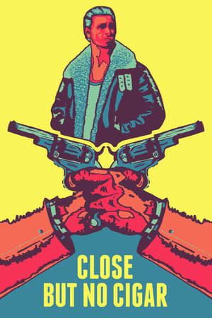 Close But No Cigar (2017)
