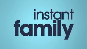 Instant Family 2018 Movie Free Download HD 720P