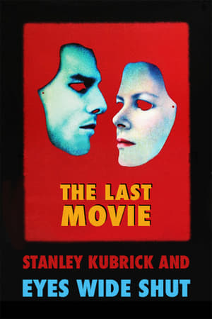 The Last Movie: Stanley Kubrick and 'Eyes Wide Shut'