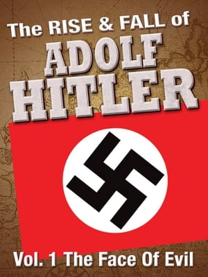 The Rise and Fall of Adolf Hitler (2008)