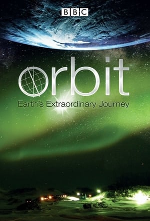 Orbit: Earth's Extraordinary Journey (2012)