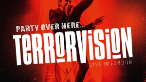 Terrorvision – Party over Here…Live in London (2019)