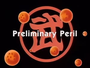 Now you watch episode Preliminary Peril - Dragon Ball