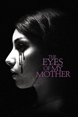 The Eyes of My Mother-Azwaad Movie Database