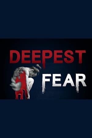 Deepest Fear (2018)