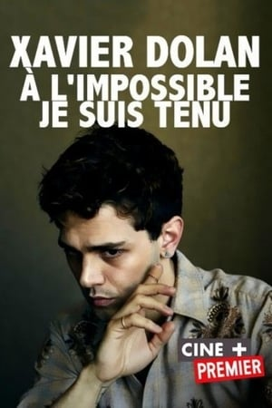 Xavier Dolan: Bound to Impossible (2016)