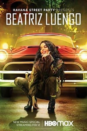 Ver Havana Street Party Presents: Beatriz Luengo (2021) Online