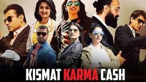 Kismat Karma Cash