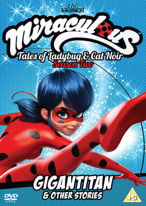 Watch Miraculous: Tales of Ladybug and Cat Noir - Gigantian & Other Stories Full Movie