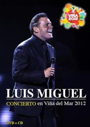 Watch Luis Miguel Vina del Mar 2012 Full Movie