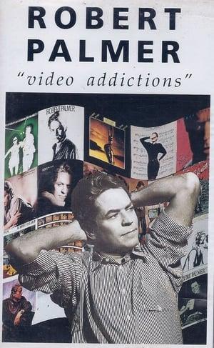 Robert Palmer - Video Addictions