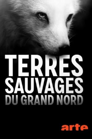 Terres sauvages du Grand Nord