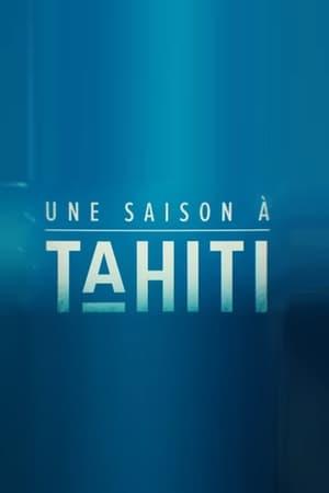Une saison à Tahiti