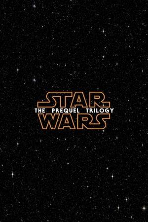 Star Wars: The Prequel Trilogy