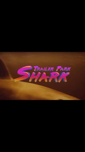 Porażenie rekina / Trailer Park Shark / Shark Shock