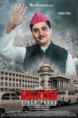 Main Mulayam Singh Yadav (2021) HDRip Hindi Movie Watch Online