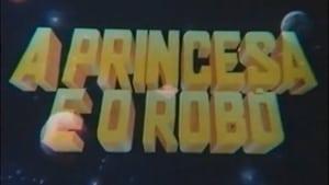 A Princesa e o Robô (1983)