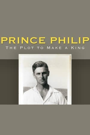 Prince Philip: The Plot to Make a King (2016)