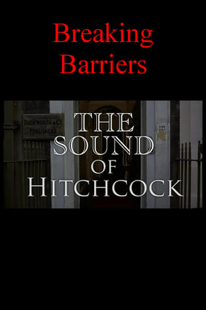 Breaking Barriers: The Sound of Hitchcock-Randy Thom
