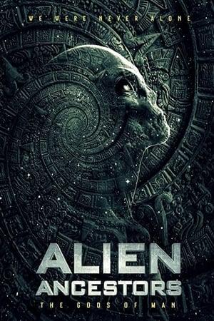 Alien Ancestors: The Gods of Man 2021