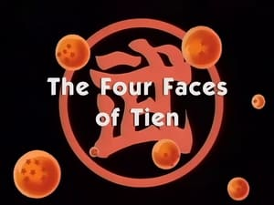 Now you watch episode The Four Faces of Tien - Dragon Ball