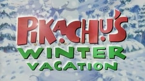 Pokémon Season 0 :Episode 2  Pikachu's Winter Vacation