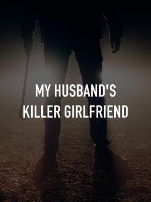 My Husbands Killer Girlfriend (2021)