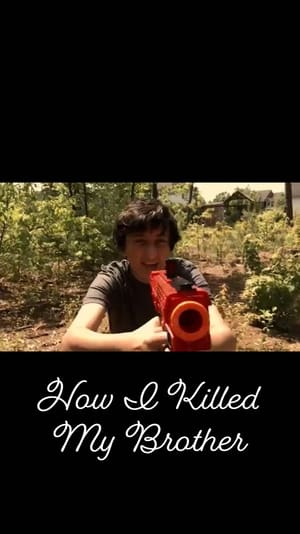 How I Killed My Brother