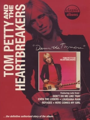 Classic Albums: Tom Petty & The Heartbreakers - Damn the Torpedoes-Tom Petty