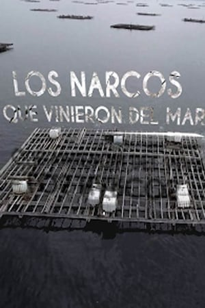 Los narcos que vinieron del mar