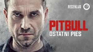 Pitbull. Ostatni pies (2018) Online Cały Film CDA
