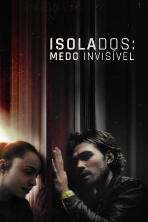 Isolados: Medo Invisível