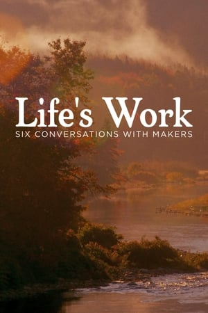 Life's Work: Six Conversations with Makers (2015)