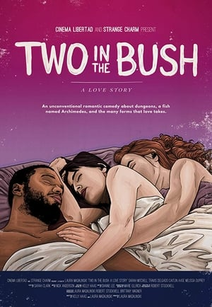 Two in the Bush: A Love Story (2018)