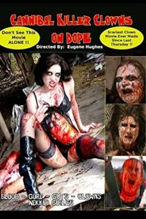 Cannibal Killer Clowns On Dope (2020)