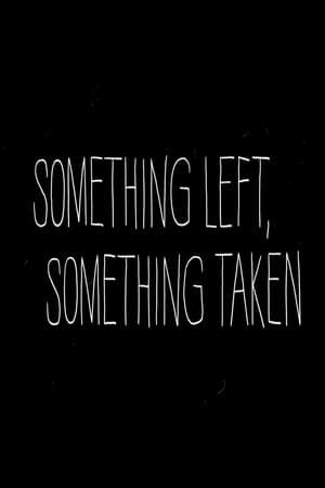 Something left, Something Taken (2010)
