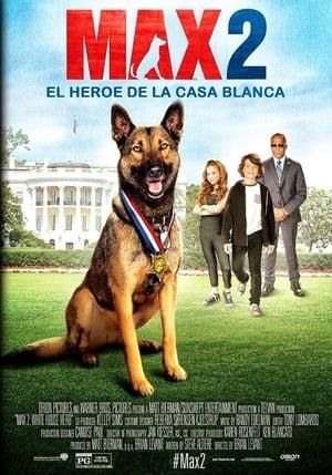 Max 2: El héroe de la Casa Blanca (2017)