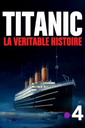 Titanic, la véritable histoire