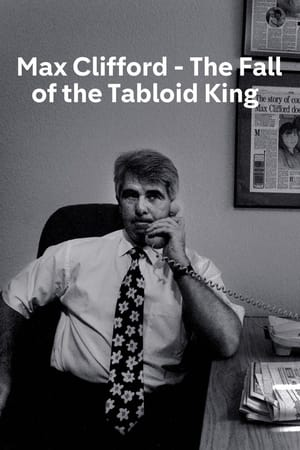 Max Clifford: The Fall of a Tabloid King