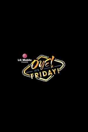Oye! It's Friday!